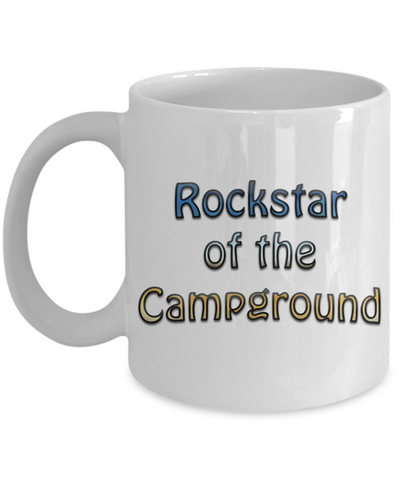 Funny RVing Cup - Rockstar of the Campground! Mug