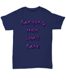 Funny Outdoor Tshirt- Camping Hair Don't Care Tshirt