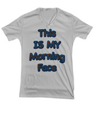 This Is My Morning Face Tshirt