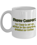 Funny Camping Cup - Happy Camper: (n) Camp is set up, sitting by the campfire, drinking my coffee…Mug