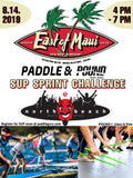 EAST OF MAUI  PADDLE & POUND SUP SPRINT CHALLENGE