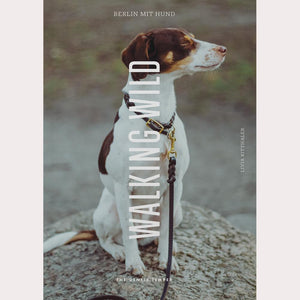 The Gentle Temper Walking Wild - Berlin mit hund