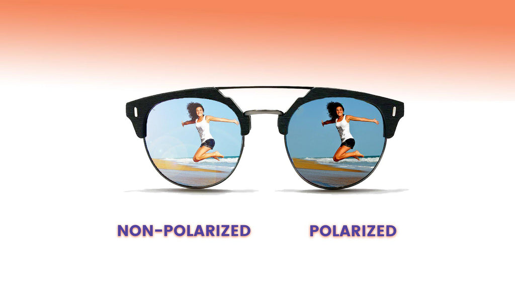 Comparing Polarized Sunglasses vs Non-Polarized Sunglasses