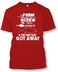 Fish Come In 3 Sizes: Small, Medium, and The One That Got Away - Funny Fishing T-Shirt-Red-2XL-Daily Steals