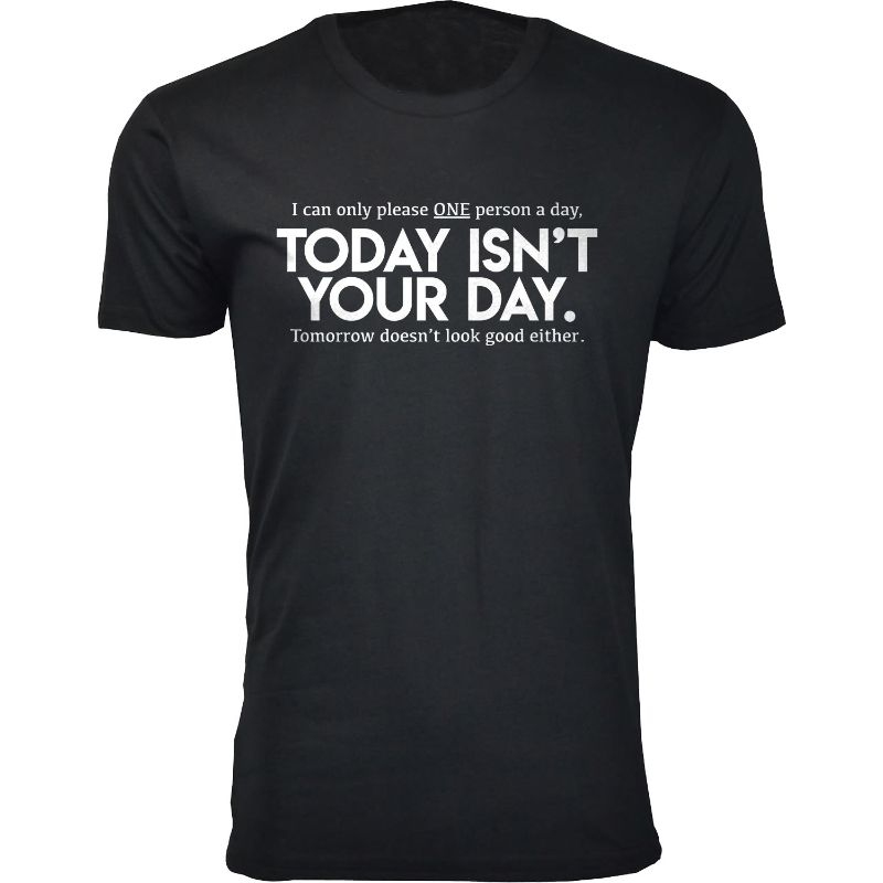 Men's Funny Sarcasm Humor T-Shirts-Black-Today isn't Your Day-L-Daily Steals