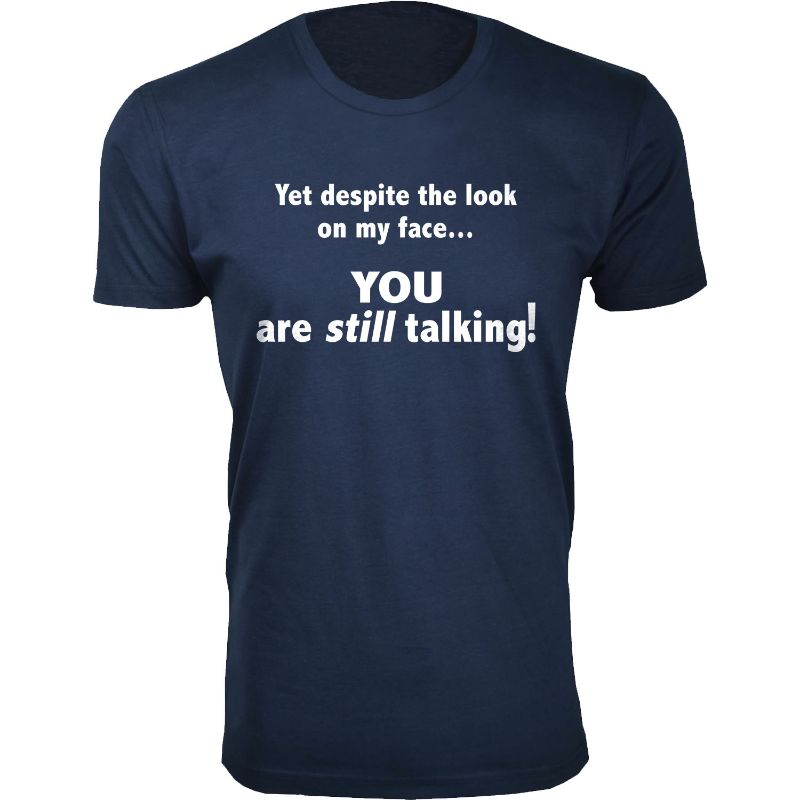 Men's Funny Sarcasm Humor T-Shirts-Navy-You are still talking!-M-Daily Steals