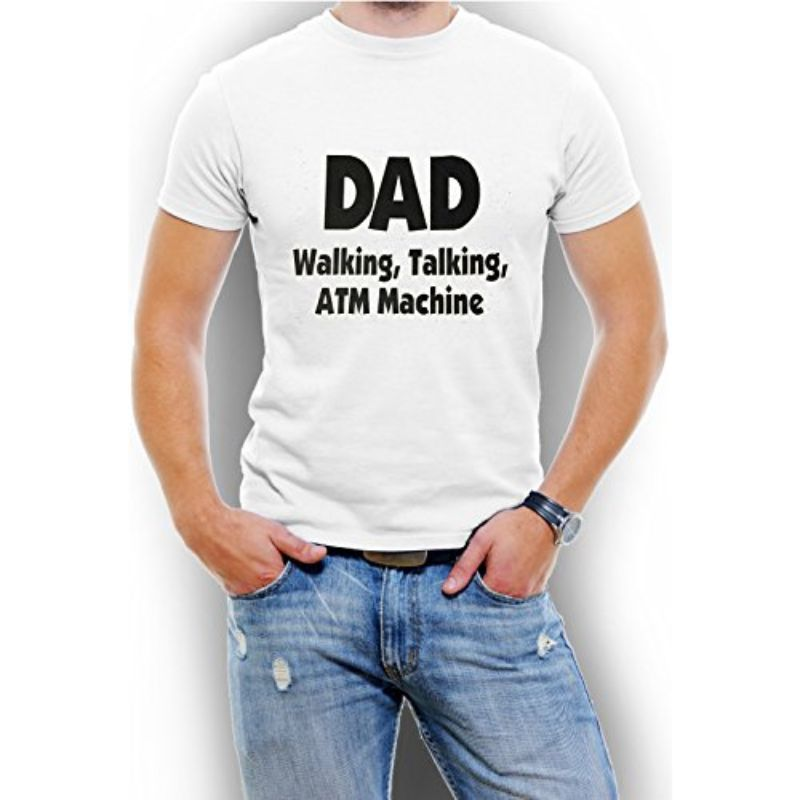 """DAD Walking, Talking, ATM Machine"" Funny T-Shirt-White-4XL-Daily Steals"