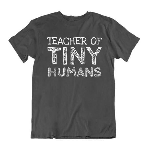 """Teacher of Tiny Humans"" Funny T-Shirt-Charcoal-Small-Daily Steals"