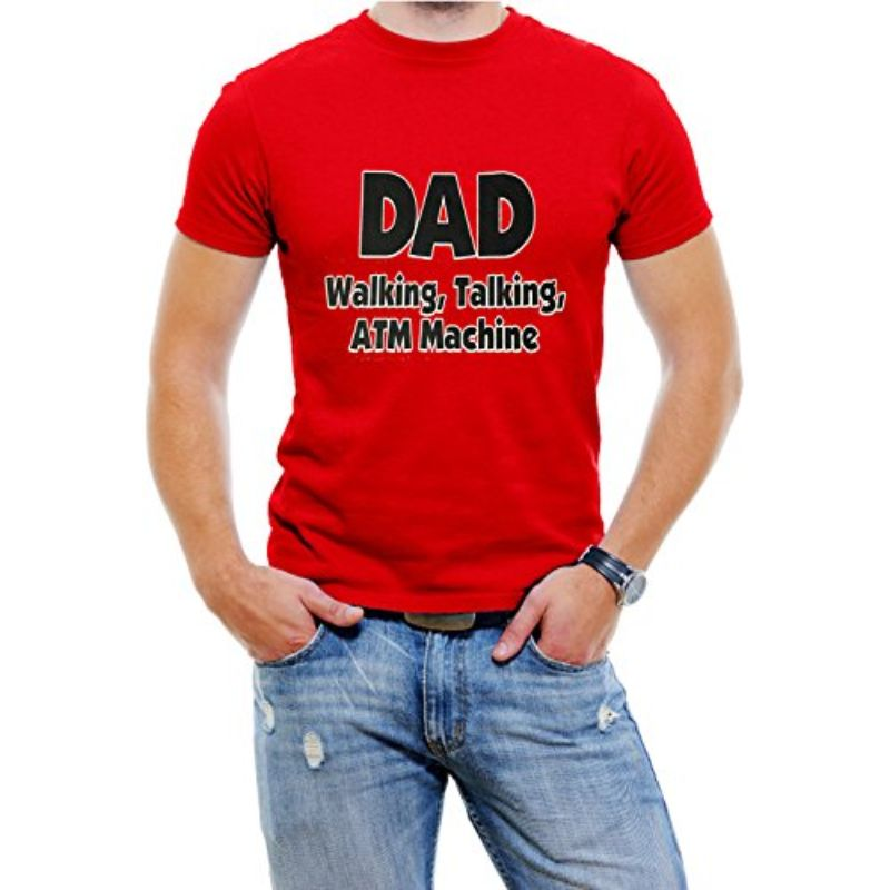 """DAD Walking, Talking, ATM Machine"" Funny T-Shirt-Red-4XL-Daily Steals"