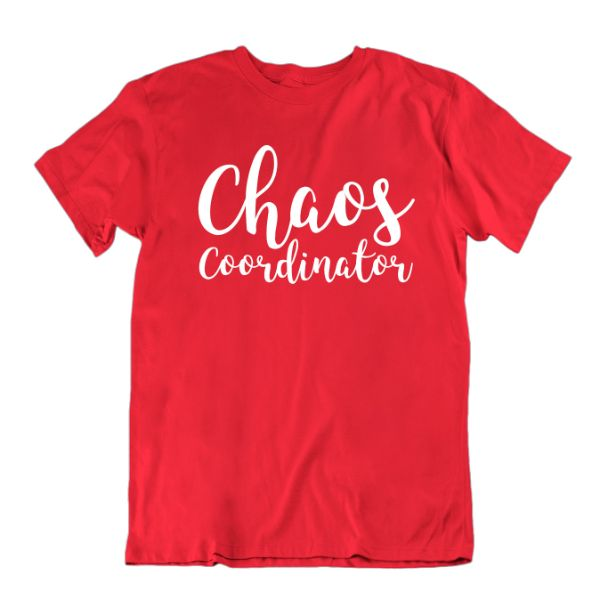 """Chaos Coordinator"" T-Shirt-Red-Small-Daily Steals"