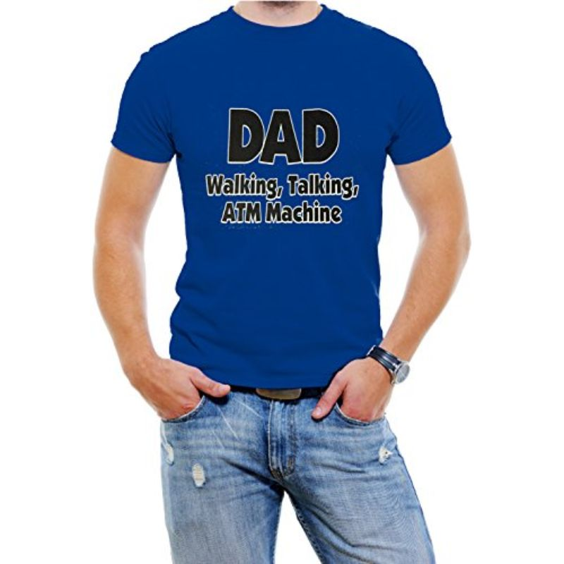"""DAD Walking, Talking, ATM Machine"" Funny T-Shirt-Blue-4XL-Daily Steals"