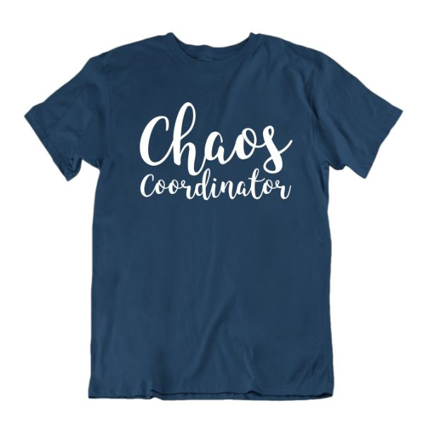 """Chaos Coordinator"" T-Shirt-Navy Blue-Large-Daily Steals"
