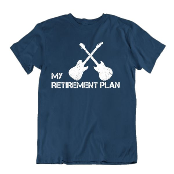 My Retirement Plan Guitar Lover T Shirt-Navy Blue-X-Large-Daily Steals