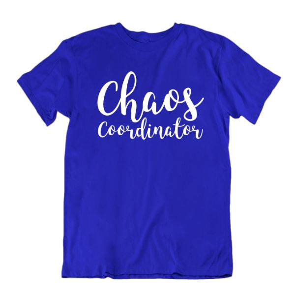 """Chaos Coordinator"" Camiseta-Royal Blue-Small-Daily Steals"