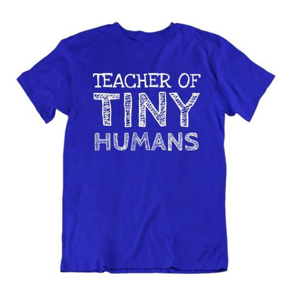 """Teacher of Tiny Humans"" Funny T-Shirt-Royal Blue-Small-Daily Steals"