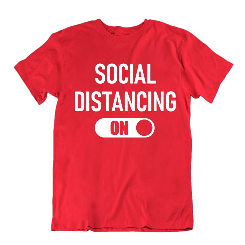 """Social Distancing: On"" T-Shirt-Red-M-Daily Steals"