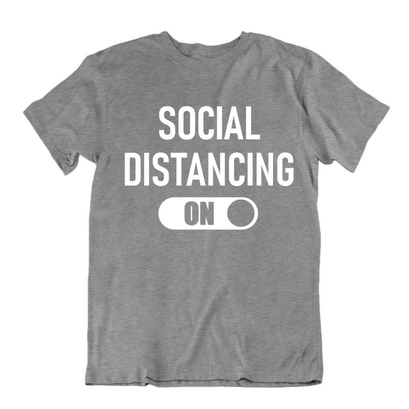 """Social Distancing: On"" T-Shirt-Sports Grey-L-Daily Steals"