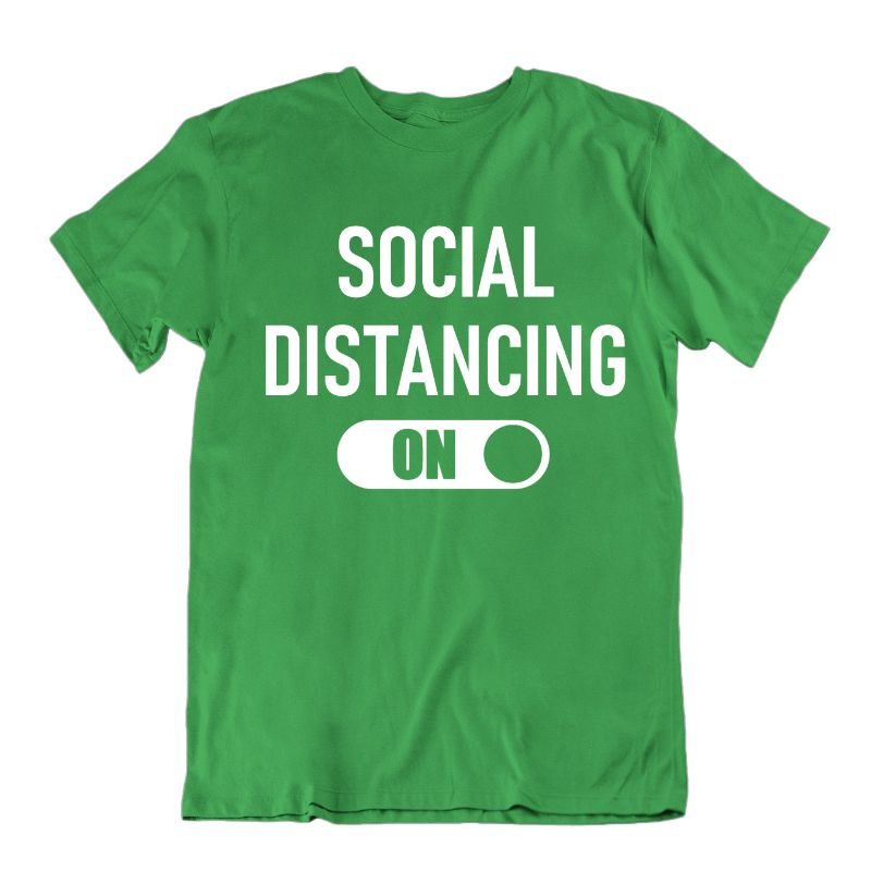 """Social Distancing: On"" T-Shirt-Kelly Green-S-Daily Steals"