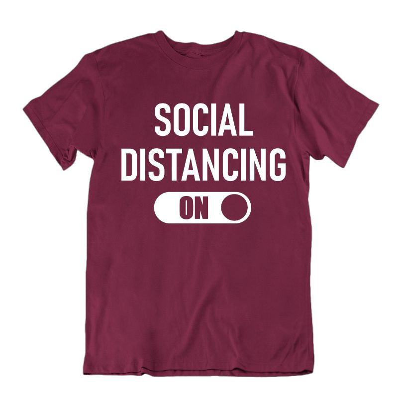 """Social Distancing: On"" T-Shirt-Maroon-M-Daily Steals"