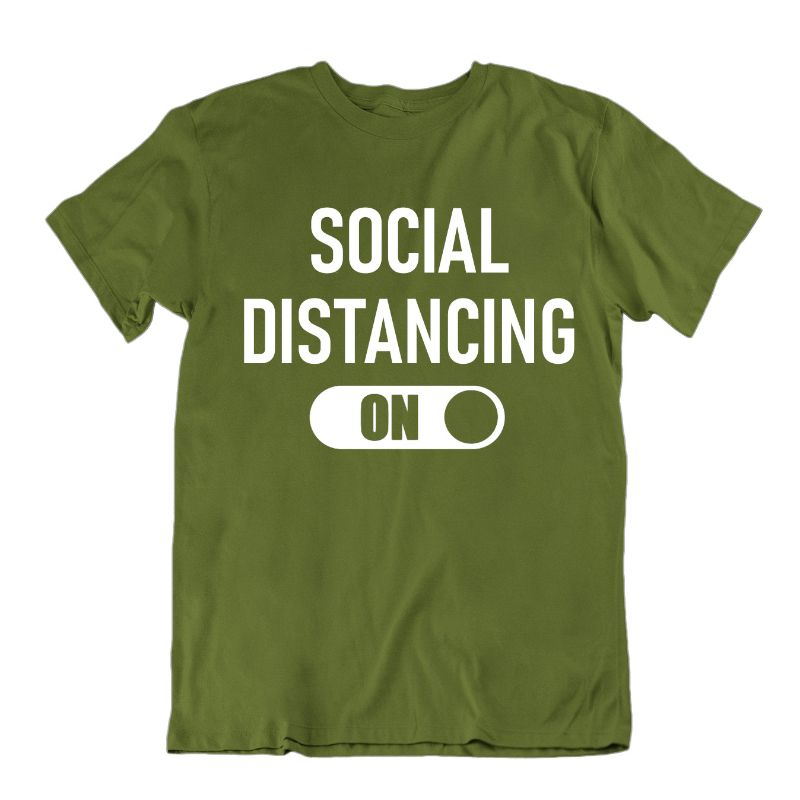 """Social Distancing: On"" T-Shirt-Military Green-2XL-Daily Steals"