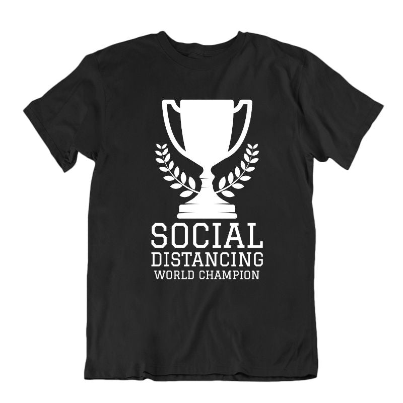 Social Distancing World Champion T- Shirt-Black-XL-Daily Steals