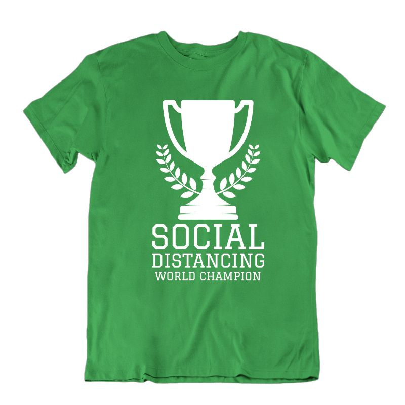 Social Distancing World Champion T- Shirt-Kelly Green-M-Daily Steals