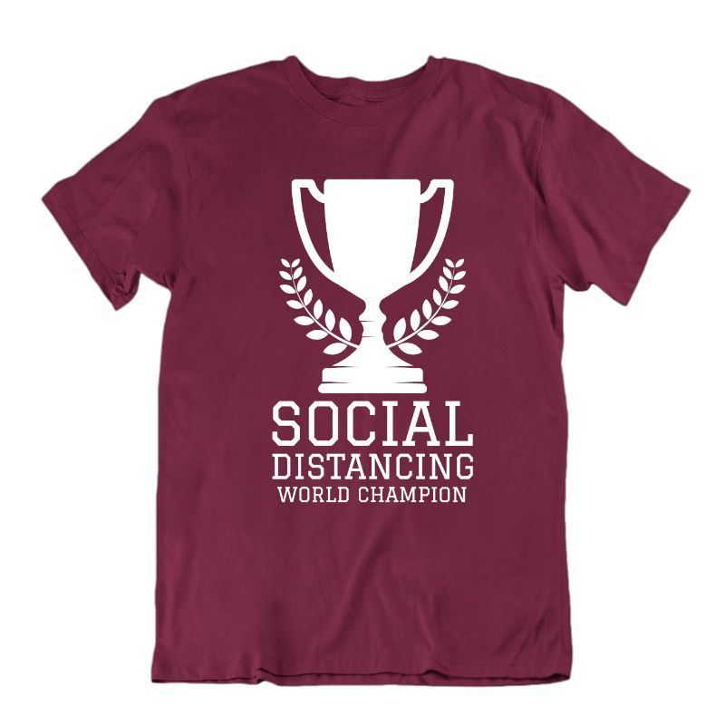 Social Distancing World Champion T- Shirt-Maroon-M-Daily Steals