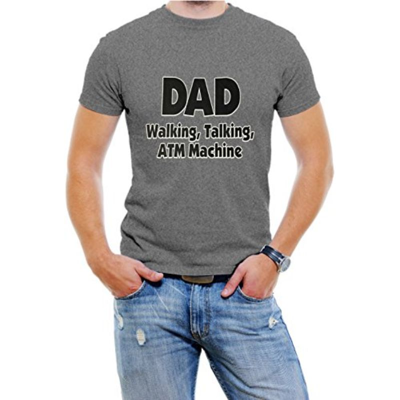 """DAD Walking, Talking, ATM Machine"" Funny T-Shirt-Grey-4XL-Daily Steals"