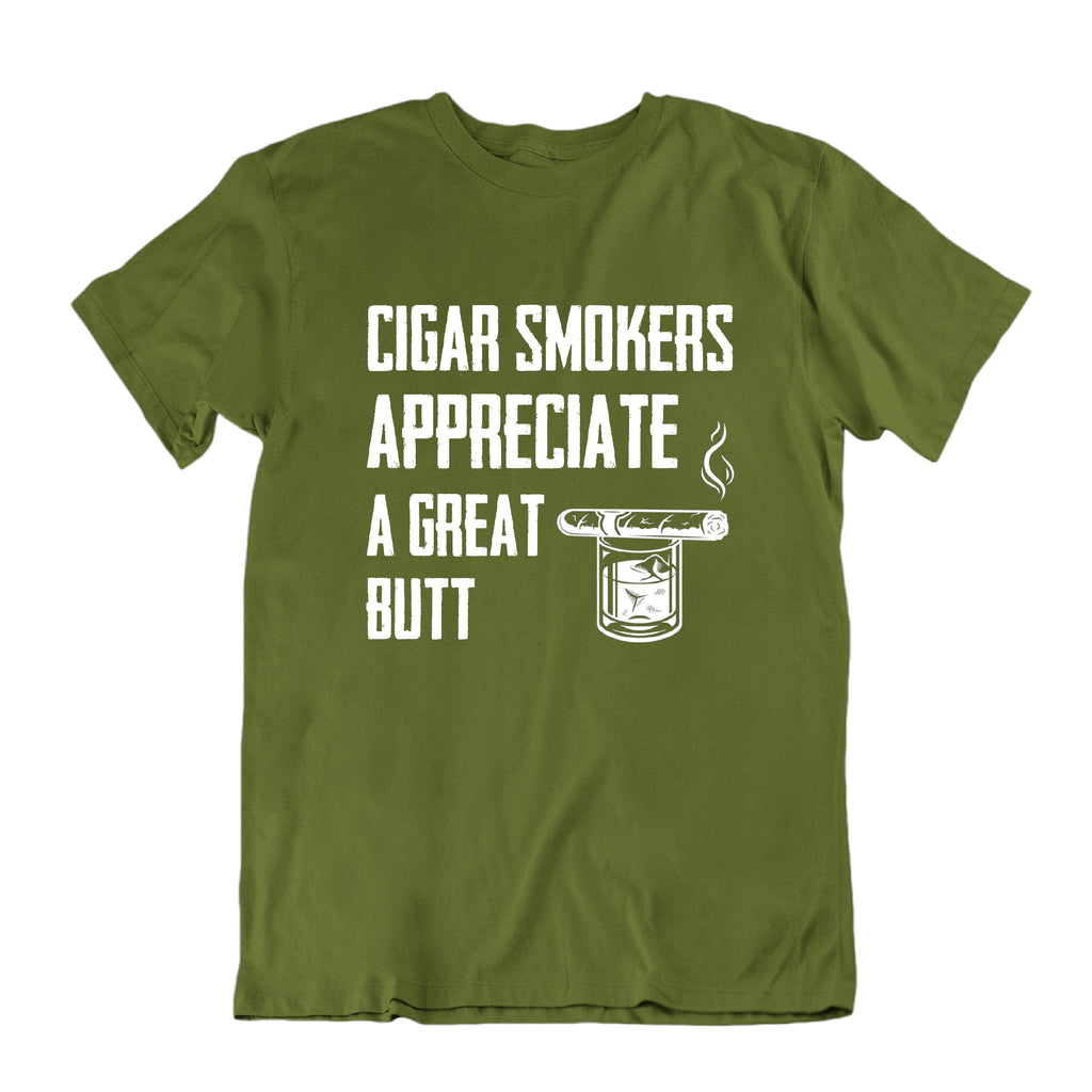 Cigar Smokers Appreciate a Great Butt T-Shirt-Military Green-S-Daily Steals