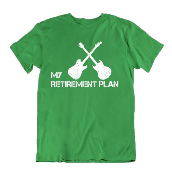 My Retirement Plan Guitar Lover T Shirt-Kelly Green-Small-Daily Steals