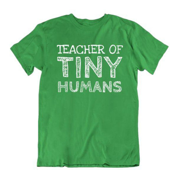 """Teacher of Tiny Humans"" Funny T-Shirt-Kelly Green-Small-Daily Steals"