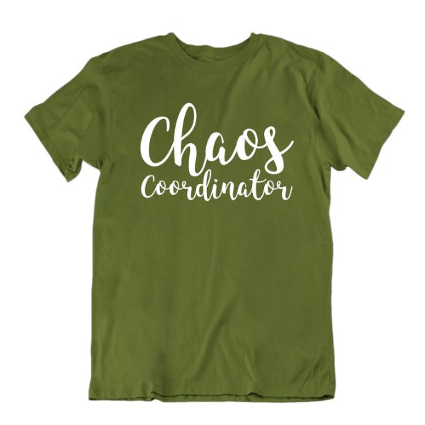 """Chaos Coordinator"" T-Shirt-Military Green-Small-Daily Steals"