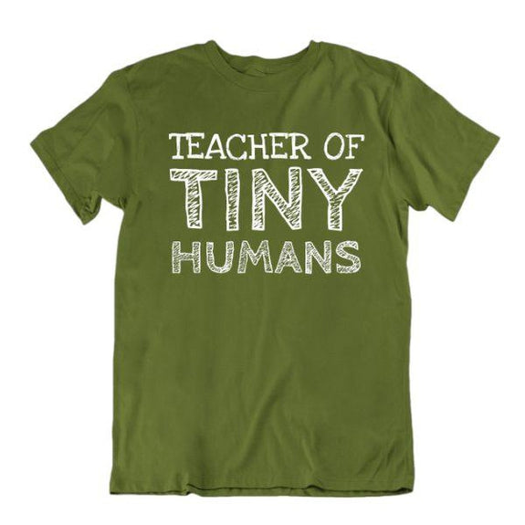 """Teacher of Tiny Humans"" Funny T-Shirt-Military Green-Small-Daily Steals"