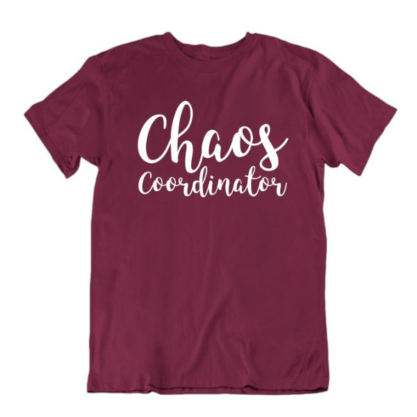 """Chaos Coordinator"" T-Shirt-Maroon-Small-Daily Steals"