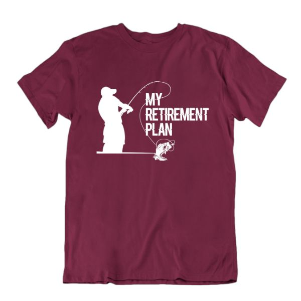 "Fisherman's ""My Retirement Plan"" T-shirt-Maroon-Small-Daily Steals"