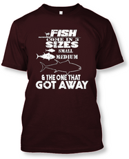 Fish Come In 3 Sizes: Small, Medium, and The One That Got Away - Funny Fishing T-Shirt-Maroon-2XL-Daily Steals