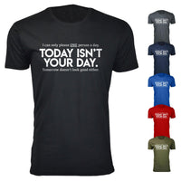 Men's Today Isn't Your Day Humor T-shirts