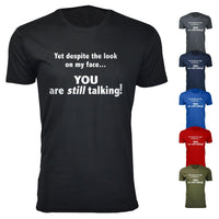 Men's You Are Still Talking Humor T-shirts