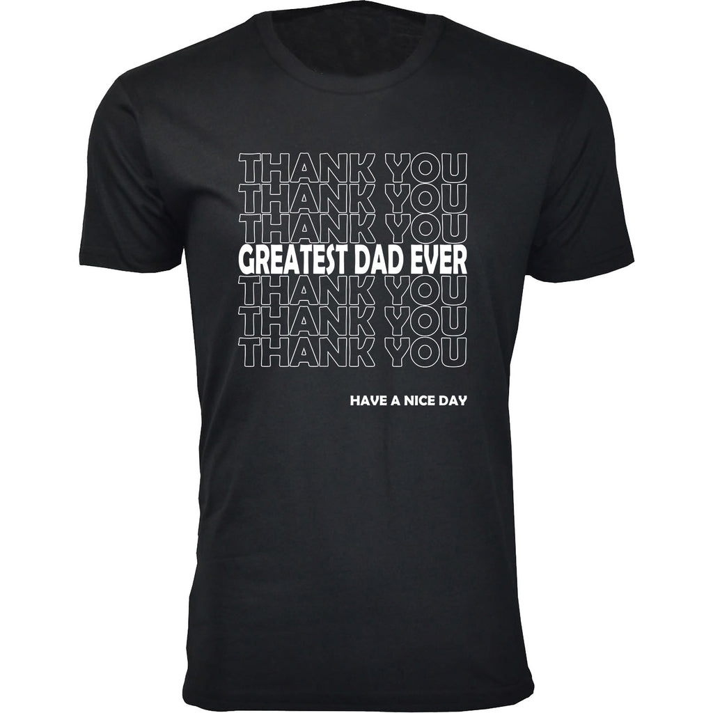 Daily Steals-Men's Best Father's Day Ever T-shirts-Men's Apparel-Thank you Greatest Dad Ever - Black-S-