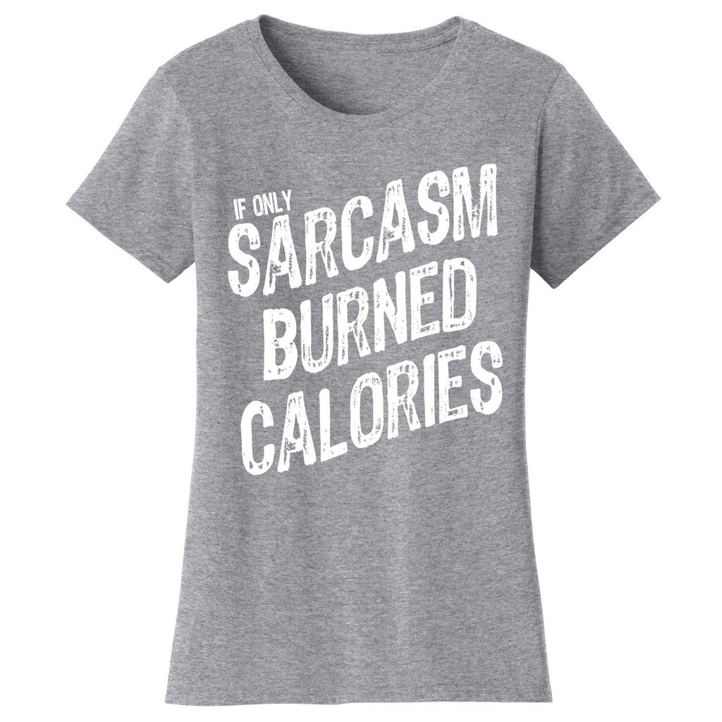 Women's Gym Workout Humor T-shirts-2X-Large-If Only Sarcasm Burned Calories - Heather Grey/White Print-Daily Steals