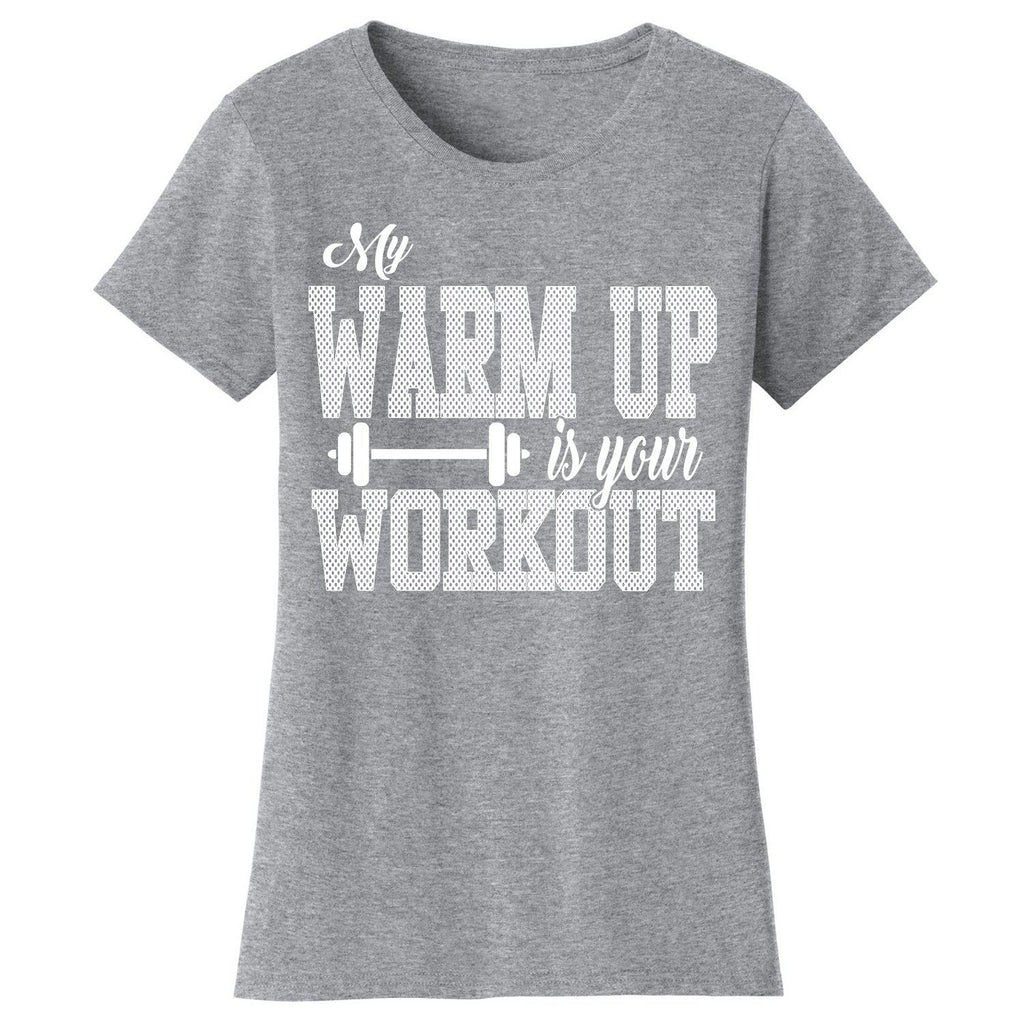 Women's Gym Workout Humor T-shirts-2X-Large-My Warm Up is Your Workout - Heather Grey/White Print-Daily Steals