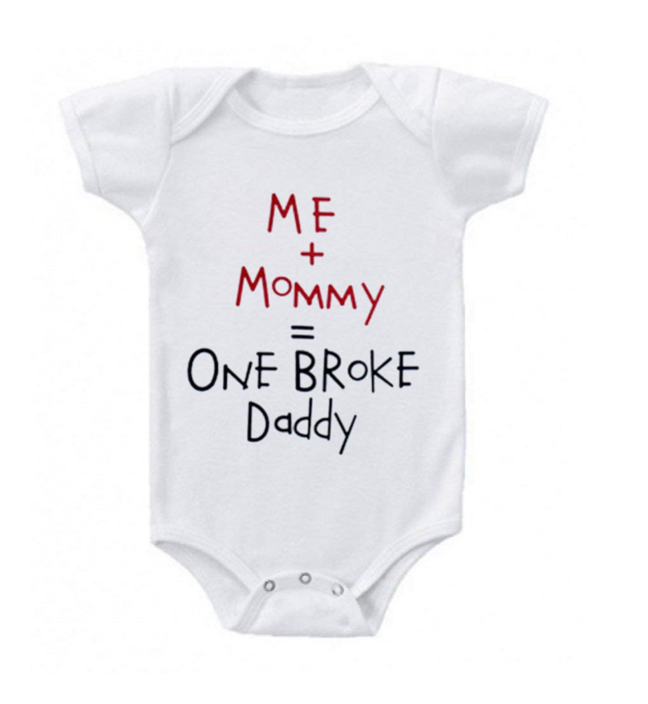 Humurous Comfortable Baby Romper-New Born-Mommy + Me = One Broke Daddy-Daily Steals