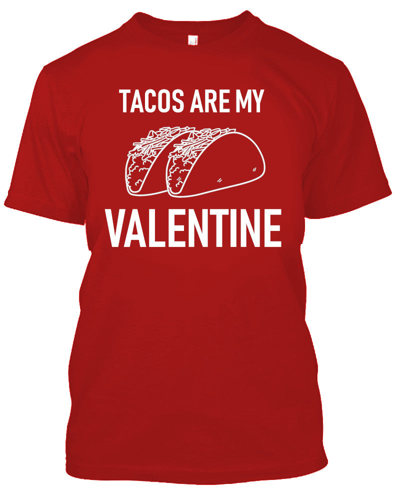Tacos Are My Valentine Valentine's Day Tshirt-2XL-Daily Steals