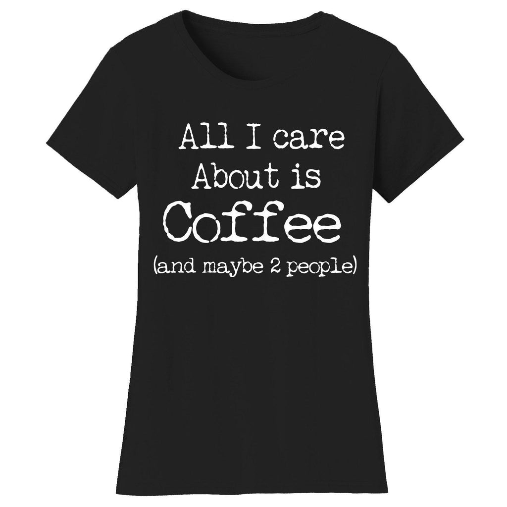 Women's Coffee Themed Humor T-Shirts-Large-All I care About is Coffee - Black/White-Daily Steals