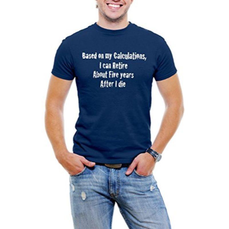 """Based On My Calcuations"" Funny Men T-Shirt-Blue-S-Daily Steals"