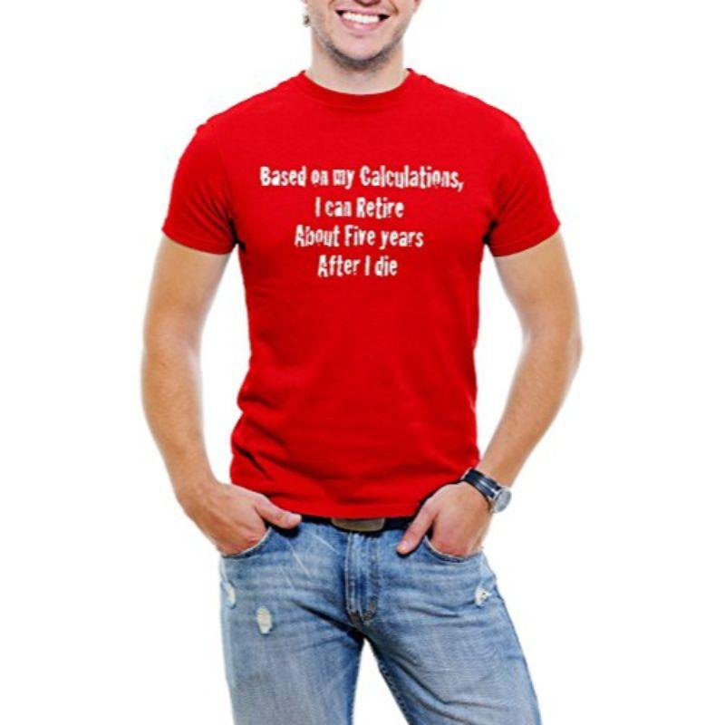 """Based On My Calcuations"" Funny Men T-Shirt-Red-S-Daily Steals"