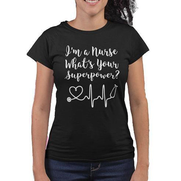 "Women's ""I'm a Nurse What's Your Superpower?"" Shirt-Black-Small-Daily Steals"