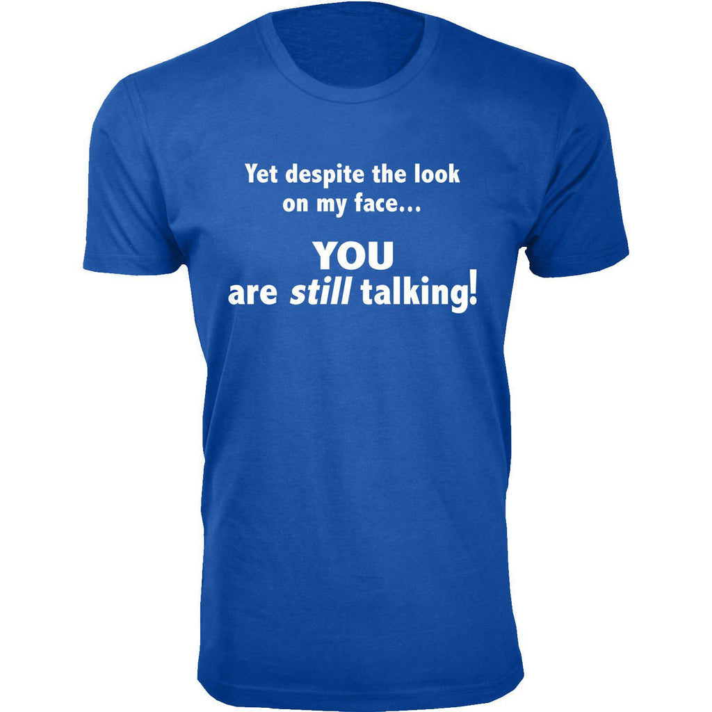 Men's You Are Still Talking Humor T-shirts-Royal Blue-Small-Daily Steals