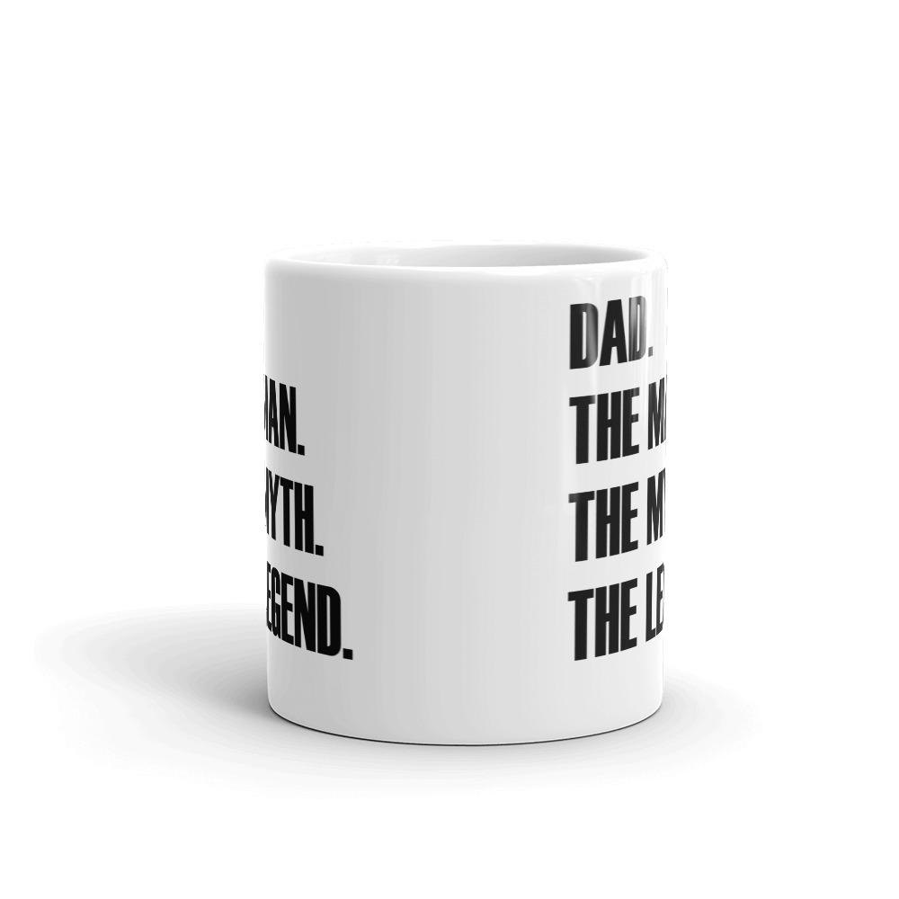Dad The Man The Myth The Legend 11 Ounce Coffee Mug-Daily Steals