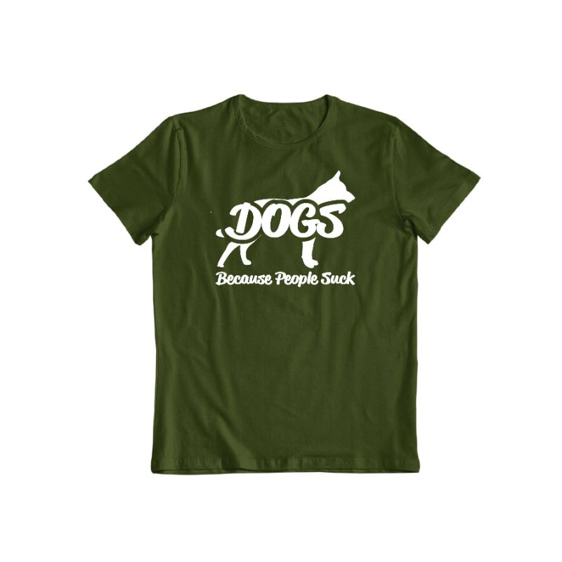 """Dogs! Because People Suck"" Shirt-Forest Green-2XL-Daily Steals"